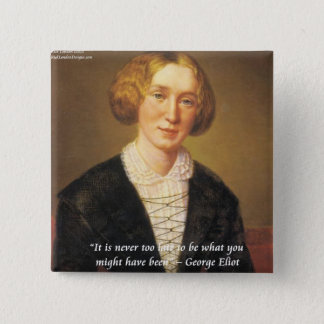 "George Eliot ""Never Too Late"" Quote Pinback Button"