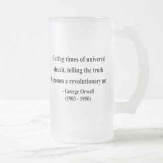 George Orwell Quote 1a 16 Oz Frosted Glass Beer Mug