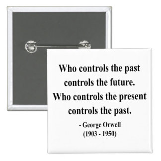 George Orwell Quote 2a Pinback Button