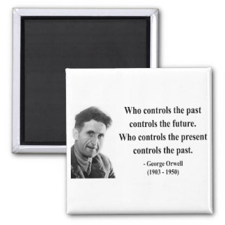 George Orwell Quote 2b 2 Inch Square Magnet
