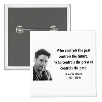 George Orwell Quote 2b Pinback Buttons