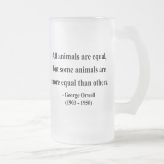 George Orwell Quote 3a Frosted Glass Beer Mug