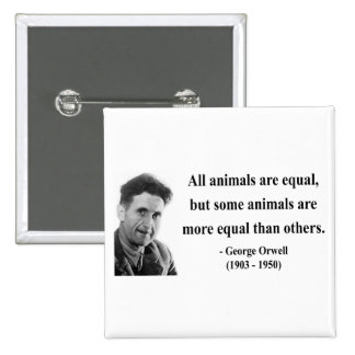 George Orwell Quote 3b Button