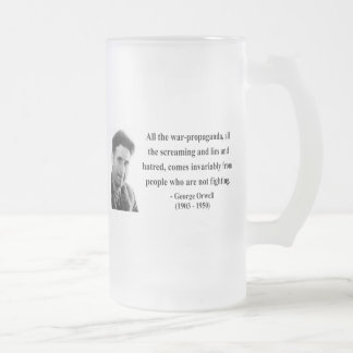 George Orwell Quote 6b Frosted Glass Beer Mug