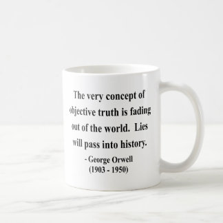 George Orwell Quote 7a Classic White Coffee Mug