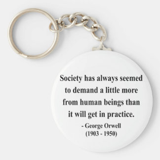 George Orwell Quote 8a Keychain