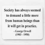 George Orwell Quote 8a Mouse Pad