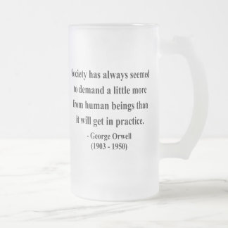 George Orwell Quote 8a 16 Oz Frosted Glass Beer Mug