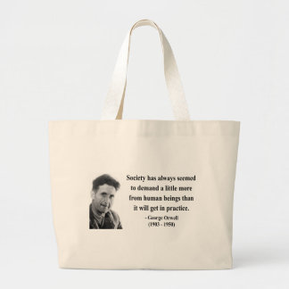 George Orwell Quote 8b Large Tote Bag
