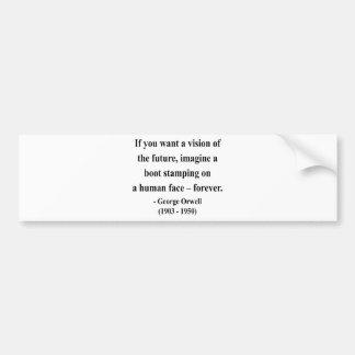 George Orwell Quote 9a Bumper Sticker
