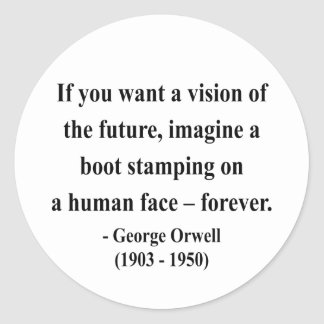 George Orwell Quote 9a Classic Round Sticker
