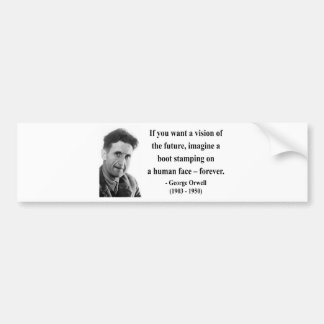 George Orwell Quote 9b Bumper Sticker