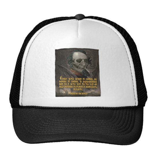George Orwell Quote on Wartime Propaganda Trucker Hat