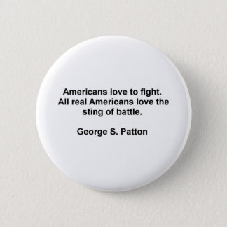 George S. Patton Quotes Button