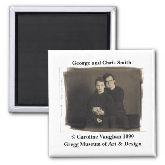 George  Smith  Chris_, George and Chris Smith, ... 2 Inch Square Magnet