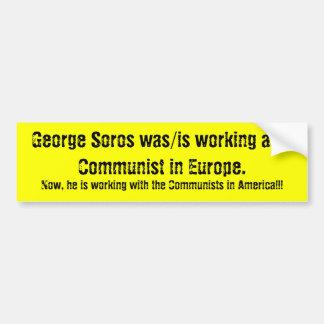 George Soros was/is working as a Communist in E... Bumper Sticker
