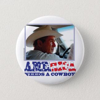 George W Bush - America Needs a Cowboy Pinback Button