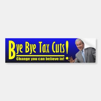 George W. Bush: Bye Bye Tax Cuts! Bumper Sticker