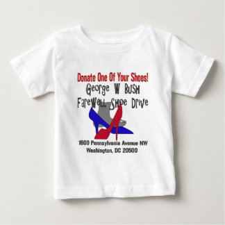 George W Bush Farewell Shoe Drive Baby T-Shirt