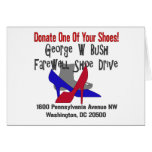 George W Bush Farewell Shoe Drive Greeting Card