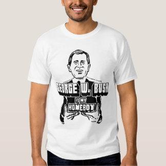 George W. Bush is My Homeboy! T Shirts
