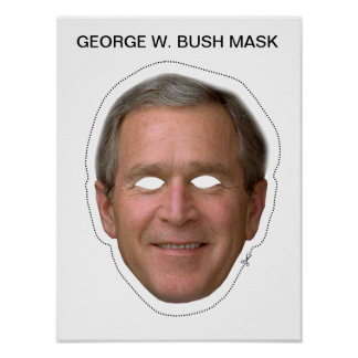 George W. Bush Mask Poster