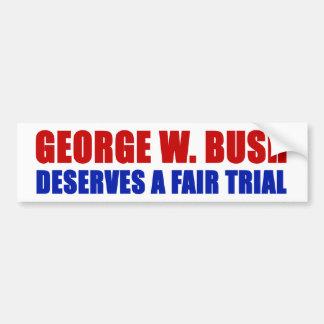 George W. Bush merece un juicio justo Pegatina Para Auto