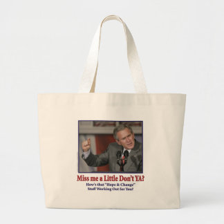 George W Bush Miss Me a Little Large Tote Bag