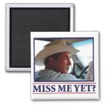 ¿George W Bush Miss Me todavía? Imán Para Frigorífico