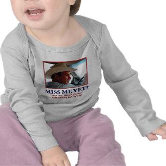 George W Bush - Miss Me todavía Camiseta