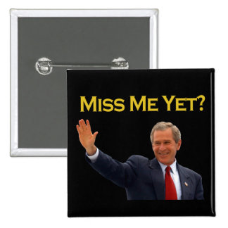George W Bush, Miss Me Yet? Black/Gold Button