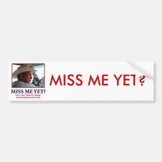 George W Bush - Miss Me Yet Bumper Sticker
