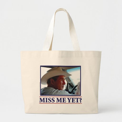 George W Bush Miss Me Yet? Canvas Bags