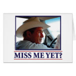 George W Bush Miss Me Yet? Card