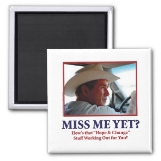 George W Bush - Miss Me Yet 2 Inch Square Magnet