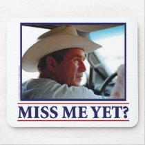 George W Bush Miss Me Yet Mouse Pad