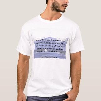 George W Bush on our Enemies T-Shirt