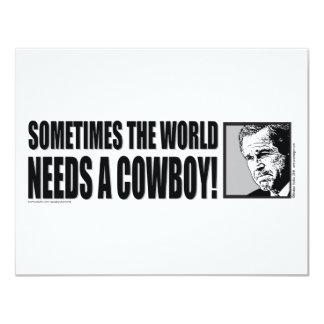 George W Bush - Sometimes the World Needs a Cowboy Card