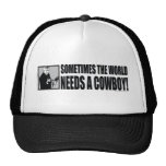 George W Bush - Sometimes the World Needs a Cowboy Mesh Hat