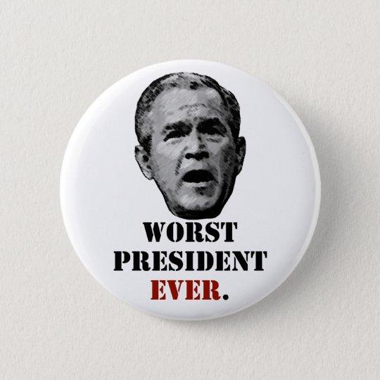 George W. Bush - Worst President Ever. Button