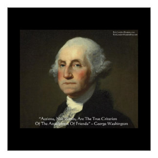 George Washington Actions Not Words Posters Posters