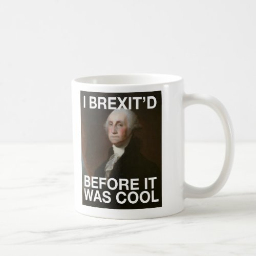 George Washington Brexitâd Before it was Cool Coffee Mug