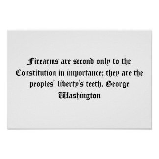 George Washington Firearms Quote Posters