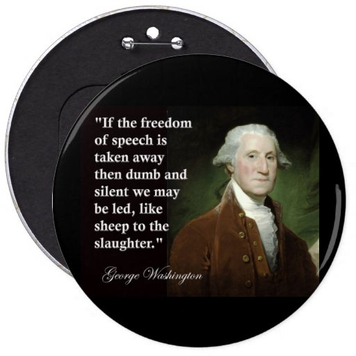 George Washington Freedom of Speech Quote 6 Inch Round Button