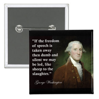 George Washington Freedom of Speech Quote Pinback Button