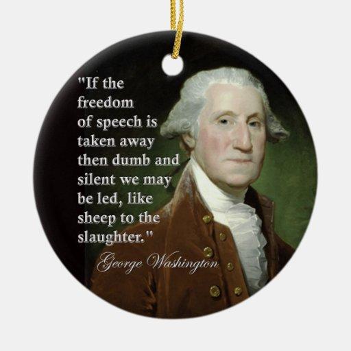 George Washington Freedom of Speech Quote Ceramic Ornament