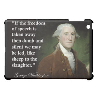 George Washington Freedom of Speech Quote Cover For The iPad Mini