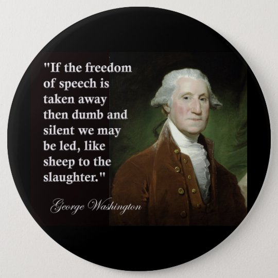 George Washington Freedom of Speech Quote Pinback Button
