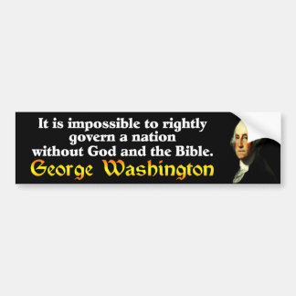 George Washington: God & The Bible! Bumper Sticker