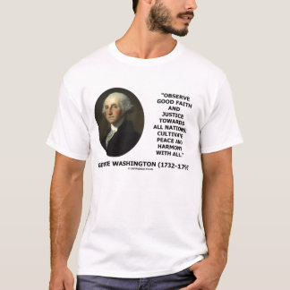 George Washington Good Faith Harmony Quote T-Shirt